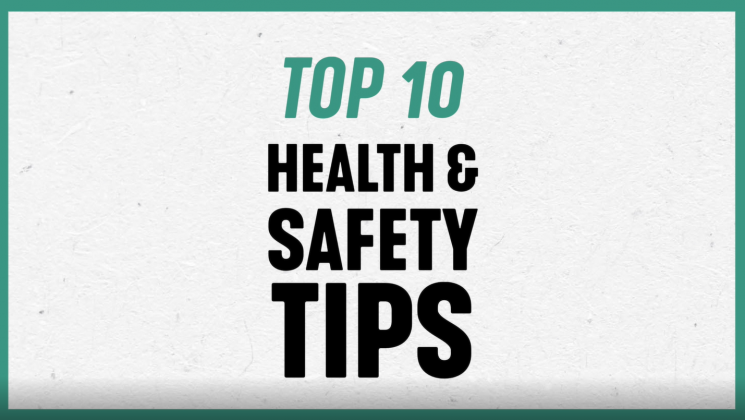 TOP 10 HEALTH & SAFETY TIPS